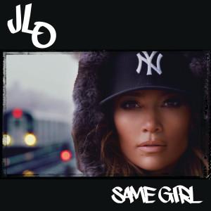 Jennifer Lopez的專輯Same Girl