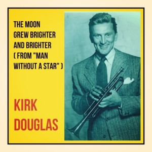 Album The Moon Grew Brighter and Brighter from Kirk Douglas