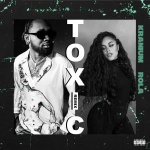 Album Toxic (Remix) [feat. Rola] (Explicit) from Kranium