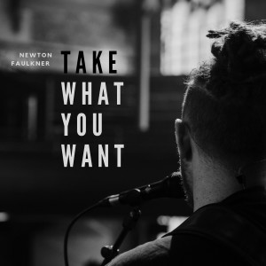 Album Take What You Want from Newton Faulkner