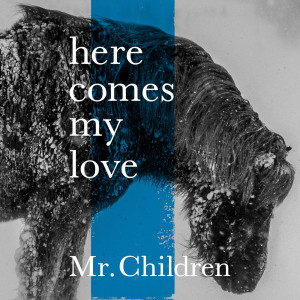 Mr.children的專輯Here Comes My Love