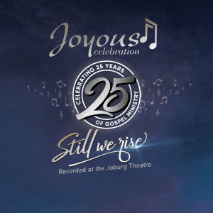 Album Joyous Celebration 25 - Still We Rise: Live At The Joburg Theatre from Joyous Celebration