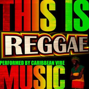 Album This Is Reggae Music from Caribbean Vibe