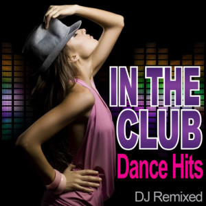 Remix Factory的專輯In The Club - Dance Hits - Workout