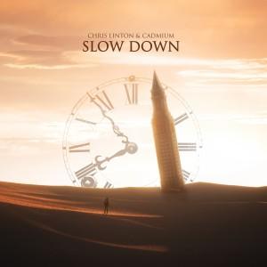 Slow Down dari Chris Linton