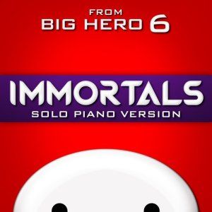 """Hollywood Movie Theme Orchestra的專輯Immortals (From """"Big Hero 6"""") [Solo Piano Version]"""