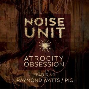 Album Atrocity Obsession from Noise Unit