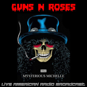 Album Mysterious Michelle (Live) from Guns N' Roses