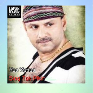 Album Sing Tak Pikir from Yus Yunus