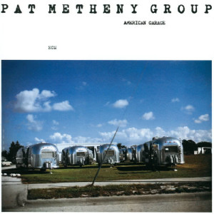 Album American Garage from Pat Metheny Group