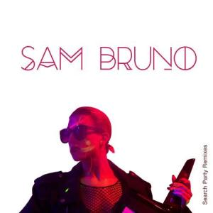 Sam Bruno的專輯Search Party (Remixes)