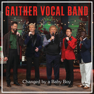 Album Changed By A Baby Boy from Gaither Vocal Band