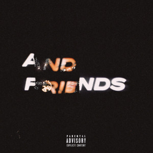 Album And Friends (Explicit) from Jae Stephens