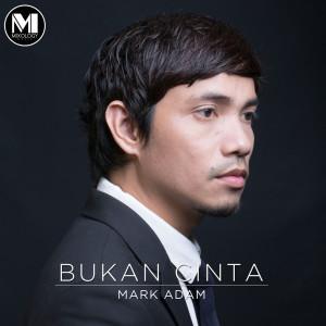 Album Bukan Cinta from Mark Adam