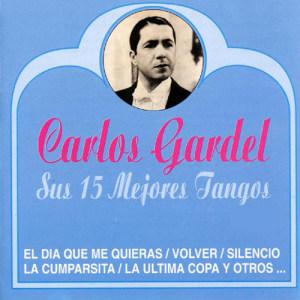 Carlos Gardel的專輯Sus 15 Mejores Tangos (Vol. 1)