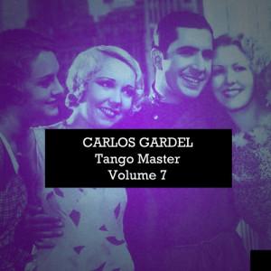 Carlos Gardel的專輯Carlos Gardel: Tango Master, Vol. 7