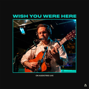 Album Wish You Were Here on Audiotree Live from Wish You Were Here