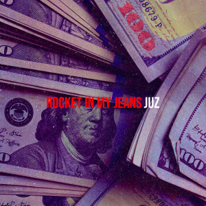 Album Rocket in My Jeans (Explicit) from JUZ