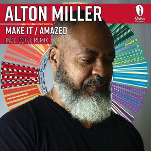Album Make It / Amazed (Incl. Coflo Remix) from Alton Miller
