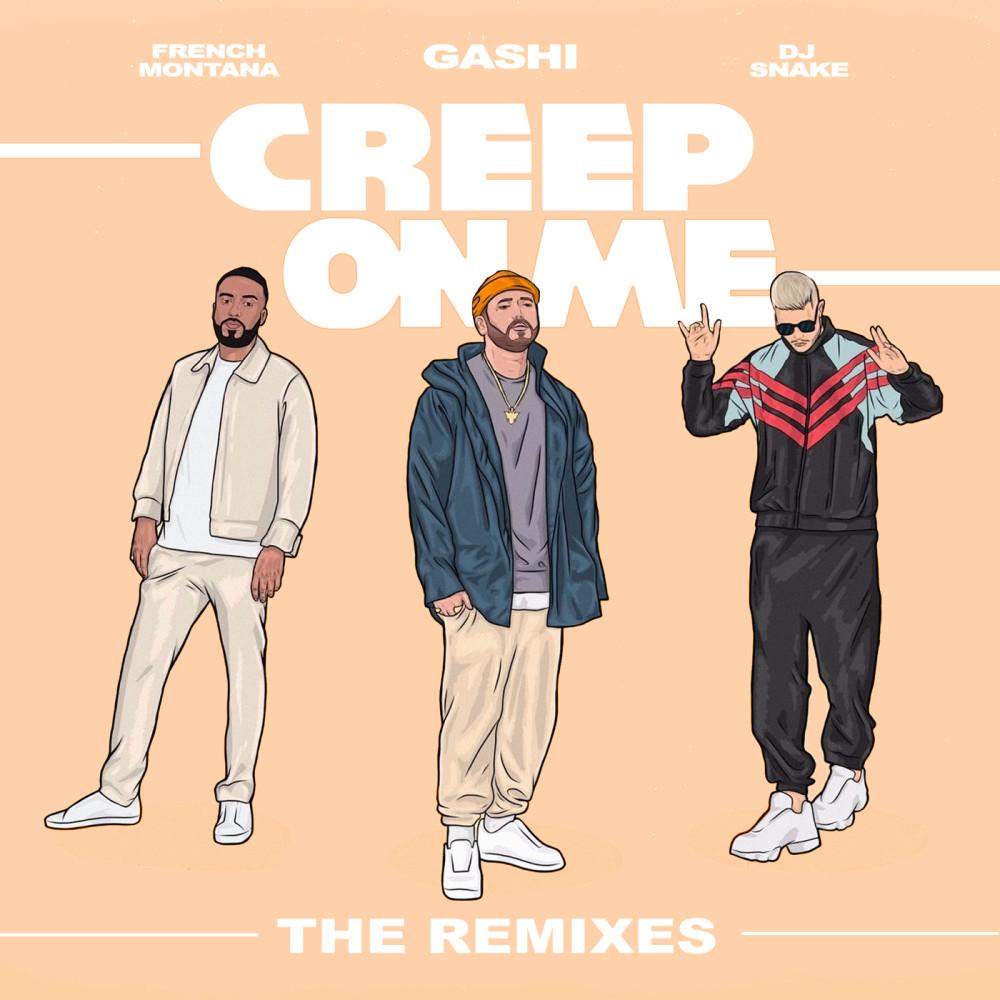 Creep On Me (Ehallz Remix) 2018 GASHI; French Montana; DJ Snake