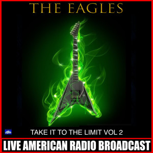Album Take it to the Limit Vol. 2 (Live) from The Eagles