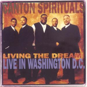 Album Living In A Dream: Live In Washington D.C. from The Canton Spirituals