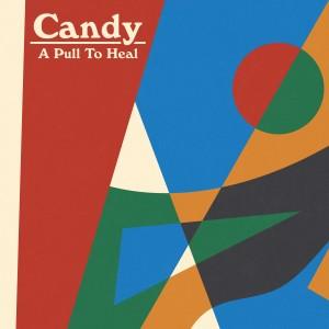 A Pull To Heal dari Candy
