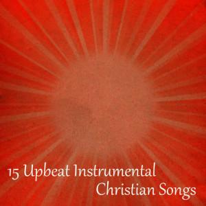 15 Upbeat Instrumental Christian Songs