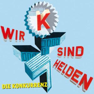 Wir Sind Helden的專輯Die Konkurrenz