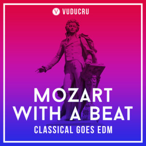 Album Mozart with a Beat: Classical Goes EDM from Vuducru