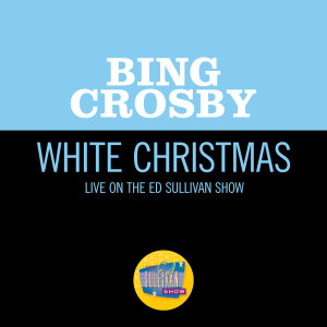 Album White Christmas (Live On The Ed Sullivan Show, May 05, 1968) from Bing Crosby