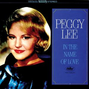 In The Name Of Love 2011 Peggy Lee