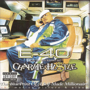 E-40的專輯Charlie Hustle: Blueprint Of A Self-Made Millionaire