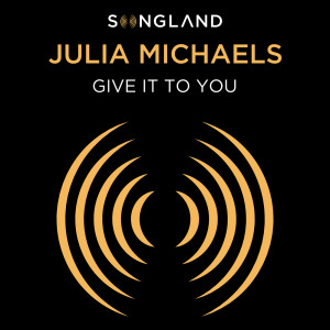 Album Give It To You (from Songland) from Julia Michaels