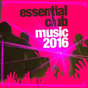 Album Essential Club Music 2016 from Club Music 2015