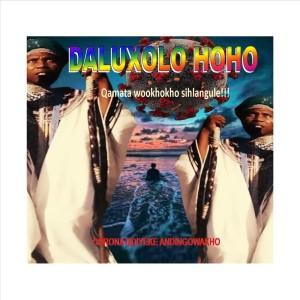 Album Corona Ndiyeke Andingowakho from Daluxolo Mzuvukile HoHo