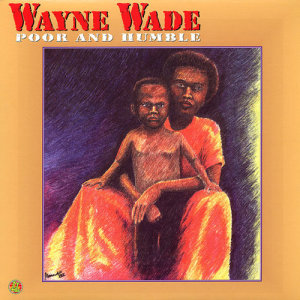 Album Poor and Humble from Wayne Wade
