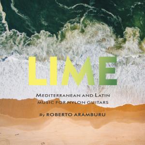 Album Lime: Mediterranean and Latin Music for Nylon Guitars from Roberto Aramburu