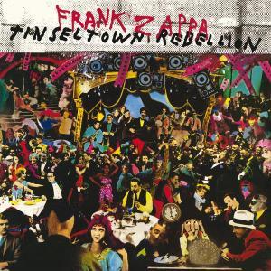 Tinseltown Rebellion 2012 Frank Zappa