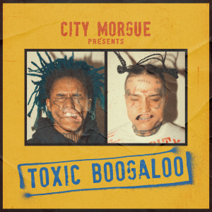 Album TOXIC BOOGALOO from City morgue