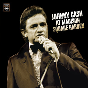 At Madison Square Garden 1969 Johnny Cash