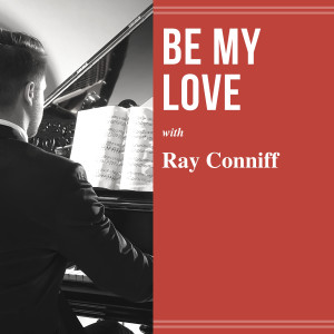 Ray Conniff的專輯Be My Love