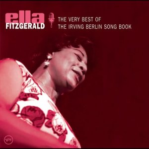 Ella Fitzgerald的專輯The Very Best Of The Irving Berlin Songbook