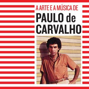 Album A Arte E A Música De Paulo De Carvalho from Paulo De Carvalho