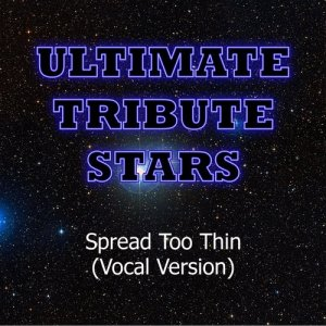 Ultimate Tribute Stars的專輯The Dirty Heads - Spread Too Thin (Vocal Version)