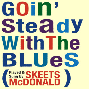 Album Goin' Steady with the Blues from Skeets McDonald