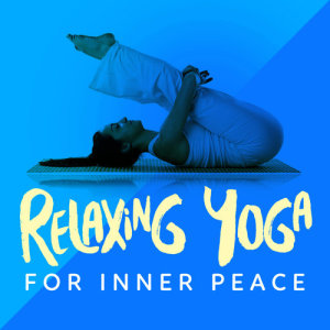 收聽Relaxing Yoga Music的Blissful歌詞歌曲