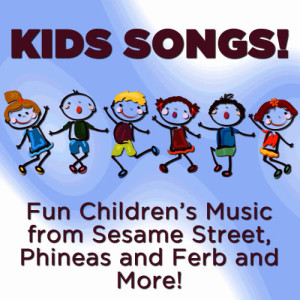 Little Apple Band的專輯Kids Songs! Fun Children's Music from Sesame Street, Phineas and Ferb and More!