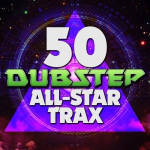 Album 50 Dubstep All-Star Trax from Various Artists
