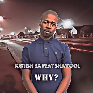 Album Why Single from Kwiish SA